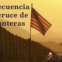 Consecuencia del Cruce Ilegal de Fronteras entre Estados Unidos y Mexico