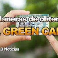¿Deseas Obtener la Residencia en Estados Unidos? 9 Manera de Obtener la Green Card.